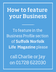 Feature your business in Suffolk Norfolk Life magazine