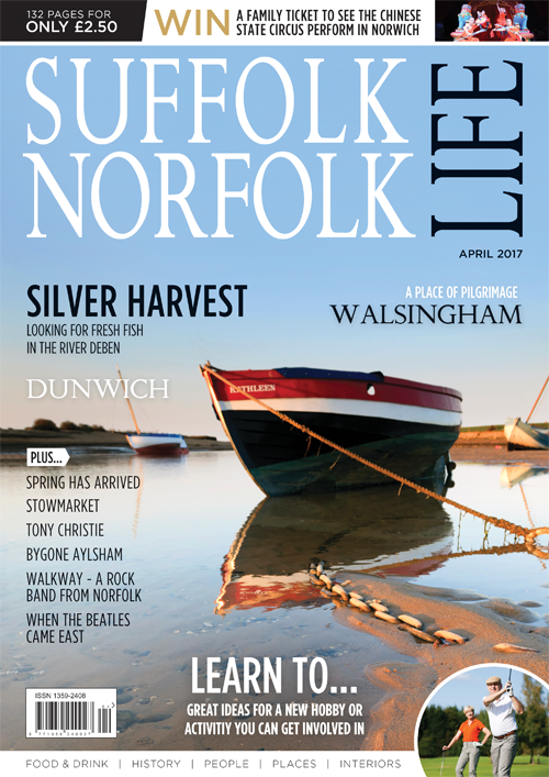 Suffolk Norfolk Life Magazine april 2017